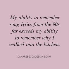 ✔️ Encyclopedic knowledge of song lyrics from 2 decades ago ❌ Where I left my keys just 10 minutes ago True Quotes, Great Quotes, Funny Quotes, Funny Memes, Jokes, Inspirational Quotes, Sarcastic Quotes, Uplifting Quotes, Belly Laughs