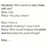 "AND THEN PERCY GOING, ""oh wait.... I'M NOT YOUR TYPE, AM I, NICO????"""