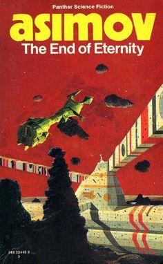 "The End of Eternity (Book Cover) Picture from Science fiction. Book cover for ""The End of Eternity"", published by Panther Science Fiction. ""The End of Eternity"" is a 1955 science fiction novel by Isaac Asimov. Isaac Asimov, Science Fiction Kunst, Classic Sci Fi Books, Sci Fi Novels, Arte Tribal, Retro Futurism, Fantasy Books, Sci Fi Art, Pulp Fiction"