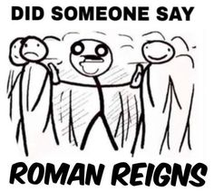 When someone says Roman Reigns