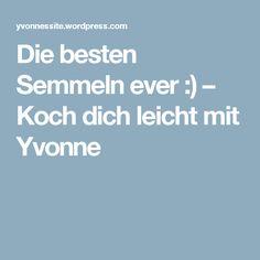 Die besten Semmeln ever :) – Koch dich leicht mit Yvonne