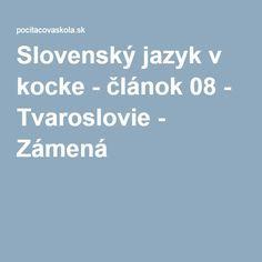 Slovenský jazyk v kocke - článok 08 - Tvaroslovie - Zámená