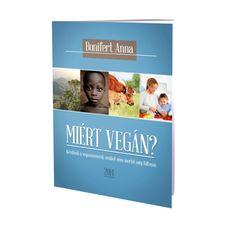 Bonifert Anna: Miért vegán? - Kérdések a veganizmusról, amiket nem mertél még feltenni /könyv/ – VegaNinja Webshop Anna, Cover, Books, Libros, Book, Book Illustrations, Libri
