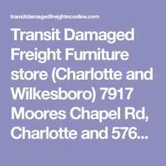 Transit Damaged Freight Furniture Store (Charlotte And Wilkesboro) 7917  Moores Chapel Rd, Charlotte