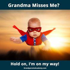 I'm on my way, Grandma!