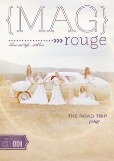 MAG rouge - the road trip issue E Magazine, Print Magazine, Bridesmaid Brunch, Magazine Layout Design, Top Photographers, Publication Design, Inspiring Things, Bridal Session, Strike A Pose