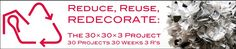 """Reduce, Reuse, Redecorate Blog... Main Project Log for all sorts of creative and beautiful """"upcycling"""" projects."""