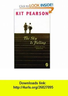 The Sky Is Falling (Guests of War) (9780143056348) Kit Pearson , ISBN-10: 0143056344  , ISBN-13: 978-0143056348 ,  , tutorials , pdf , ebook , torrent , downloads , rapidshare , filesonic , hotfile , megaupload , fileserve