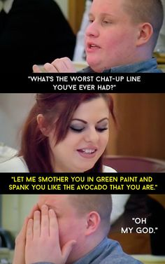 """There was this intense chat-up line story. 