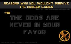 Why You Wouldn't Survive the Hunger Games