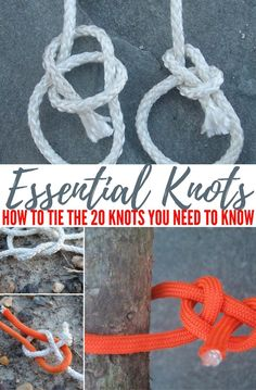 Essential Knots: How to Tie the 20 Knots You Need to Know — A good knot can save lives when you're dealing with a survival situation, performing first aid, and when working over heights or water.