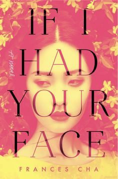 """If I Had Your Face"" - by Frances Cha"