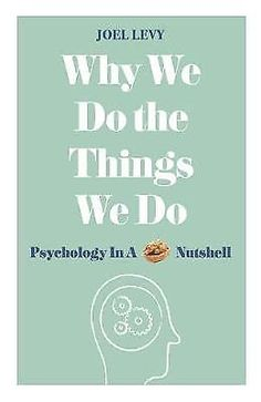 Why We Do the Things We Do - 9781782437857