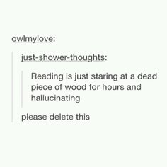 Not really, i think. But still funny tho xD Funny Quotes, Funny Memes, Hilarious, Jokes, My Tumblr, Tumblr Funny, Book Fandoms, Book Nerd, Love Book