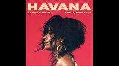 Camila Cabello - Havana (Official Song) ft. Young Thug