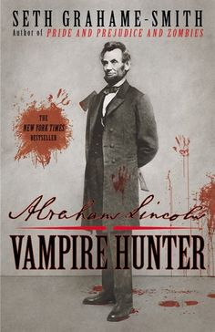 £ Abraham Lincoln, Vampire Hunter by Seth Grahame-Smith. It's not your typical vampire fiction. It's more historical slasher. I Love Books, Good Books, Books To Read, My Books, Music Books, Abraham Lincoln Vampire Hunter, Pride And Prejudice And Zombies, Vampire Books, Pride And Prejudice