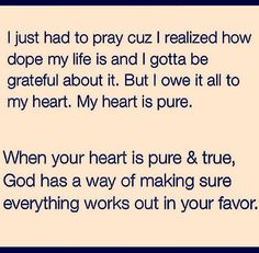Sho ya right! #pure #pureheart #blessed #favor