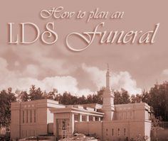 Information on how to plan an LDS Mormon funeral, including program ideas, clothing instructions, meal planning, and talk writing tips.