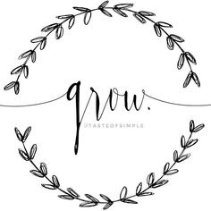 g r o w  is the word this July. Plant seeds. Grow things.  Cultivate you.