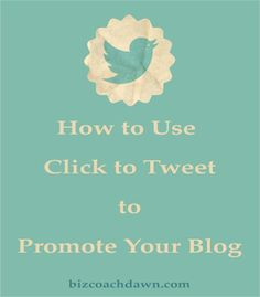 How to Use Click to Tweet to Promote Your Blog. Click to Tweet is a great marketing tool for promoting your blog posts on Twitter. But if you don't set it up properly, you'll miss out on the opportunity. Read the post at http://bizcoachdawn.com/using-click-to-tweet-when-promoting-your-blog/ to find out how. #Twitter #clicktotweet #blogging #promotion #howto