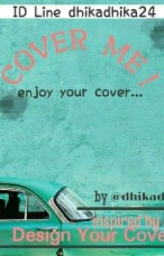 """I just published """"syarat..."""" of my story """"Cover Me""""."""