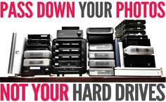 for Organizing and printing photos Pass Down Photos Not Hard Drives Tips on how to store and organize all those digital photos. learn more at Pass Down Photos Not Hard Drives Tips on how to store and organize all those digital photos. learn more at Photography Tutorials, Photography Tips, Photography Lighting, Inspiring Photography, Photography Magazine, Professional Photography, Photography Business, Creative Photography, Portrait Photography