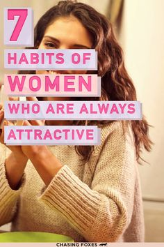 Being pretty is more than what you look like on the outside. These 7 habits of women who always stay attractive focuses on the simple and general tips surrounding the ins-and-outs of beauty.