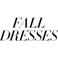 FallDresses ❤ liked on Polyvore featuring text, words, art, quotes, article, magazine, phrase and saying