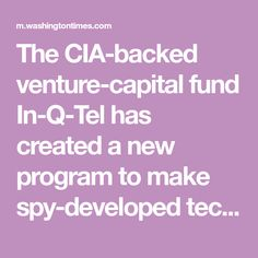 The CIA-backed venture-capital fund In-Q-Tel has created a new program to make spy-developed technology commercially available -- a move designed to spur innovation and encourage public- and private-sector collaboration.