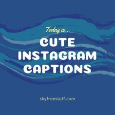 Cute Instagram Captions - Skyfreestuff com | Quotes | Cute