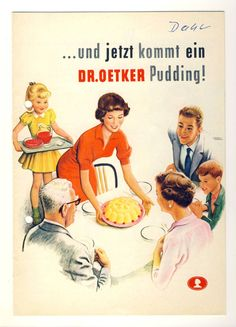 """""""... und jetzt kommt ein DR. OETKER Pudding"""""""