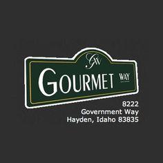 Gourmet Way 8222 N. Government Way Hayden, Idaho 83835 (208)762-1333 www.goumetway.com