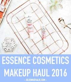 NEW Essence Cosmetics Makeup Collection Haul UPDATED - http://www.joliennathalie.com/2016/09/new-essence-cosmetics-makeup-collection-haul-2016.html
