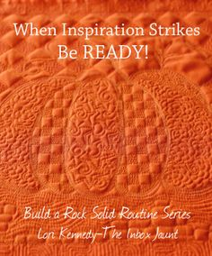 Free Motion Quilted pumpkin Be Organized and Ready for Free Motion Quilting Build a Rock Solid Routine Series Lori Kennedy-The Inbox Jaunt