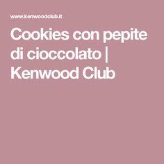 Cookies con pepite di cioccolato | Kenwood Club