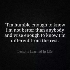 Be humble and wise ♥