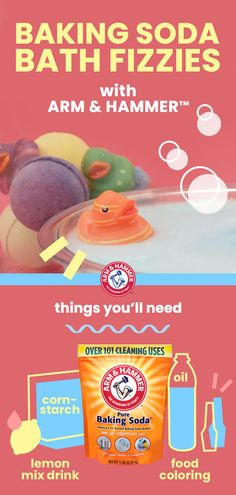 Did you know you can use ARM & HAMMER™Baking Soda for bath time? Just mix 1/3 cup baking soda, 4 tsp corn starch, and 8 tsp unsweetened lemon drink mix. Separately, mix 1/3 cup mineral oil and 3-6 drops of food coloring. Slowly combine the two mixtures and then pack them tightly into a mold. Let dry for 48 hours. Drop fizzy into warm water and enjoy!