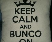 Keep Calm and Bunco On - great birthday or all occasion gift for all your favorite Bunco Babes!