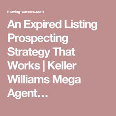 An Expired Listing Prospecting Strategy That Works | Keller Williams Mega Agent…