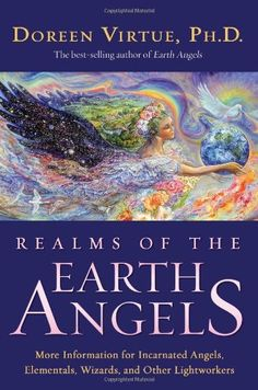 Bestseller Books Online Realms of the Earth Angels: More Information for Incarnated Angels, Elementals, Wizards, and Other Lightworkers Doreen Virtue $7 - http://www.ebooknetworking.net/books_detail-1401917186.html