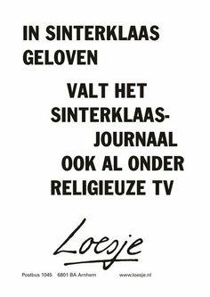 In sinterklaas geloven, valt het sinterklaas-journaal ook al onder religieuze tv, loesje