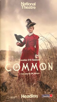 Common, by DC Moore, with Anne-Marie Duff, Lois Chimimba. NT Olivier Theatre. 7 July 2017
