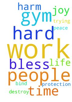 Please am having hard time with people at my gym and - Please am having hard time with people at my gym and some at work please pray for peace joy and protection and bless them and for those that are trying to harm me and destroy my life please bind there works in Jesus name and bless them Posted at: https://prayerrequest.com/t/L1A #pray #prayer #request #prayerrequest