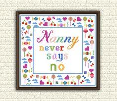 Nanny never says no  Cross Stitch Pattern pdf  digital