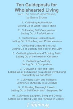 Ten Guideposts for Wholehearted Living based on the work of Dr. brene Brown www.amplifyhappinessnow.com #daringway