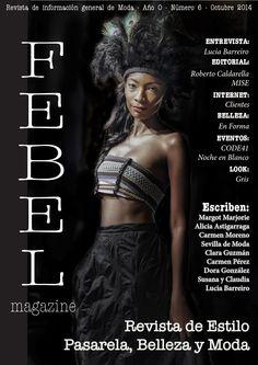 FEBEL Magazine Octubre 2014  Magazine de Moda, Belleza, Desfiles, Eventos, fotografía de la provincia de Sevilla Magazine Fashion, Beauty Parade, Events, Photography Sevilla