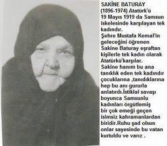 Sakine Baturay Atatürk'ü 19 Mayıs 1919'da Samsun iskelesinde karşılayan tek kadındır. Republic Of Turkey, The Republic, Turkish People, Turkish Army, Past Tense, Great Leaders, Historical Pictures, Revolutionaries, Powerful Women