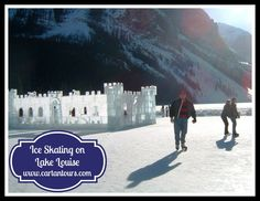 Ice Skating on Lake Louise, Alberta Canada (www.cartantours.com)