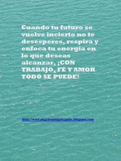 ÁNGELES AMIGOS Y GUÍAS: MENSAJE DEL DIA ¡CON TRABAJO, FE Y AMOR TODO SE PU... http://angelesamigosyguias.blogspot.com/2014/05/mensaje-del-dia-con-trabajo-fe-y-amor.html