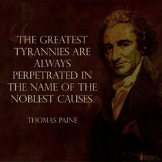 Thomas Paine - It was true then, and it's true now!!!!
